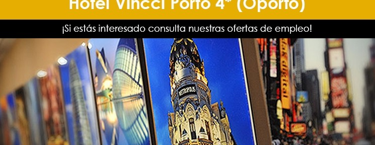 Job offers: Vincci are looking for people for a number of different roles in their new hotel in Oporto