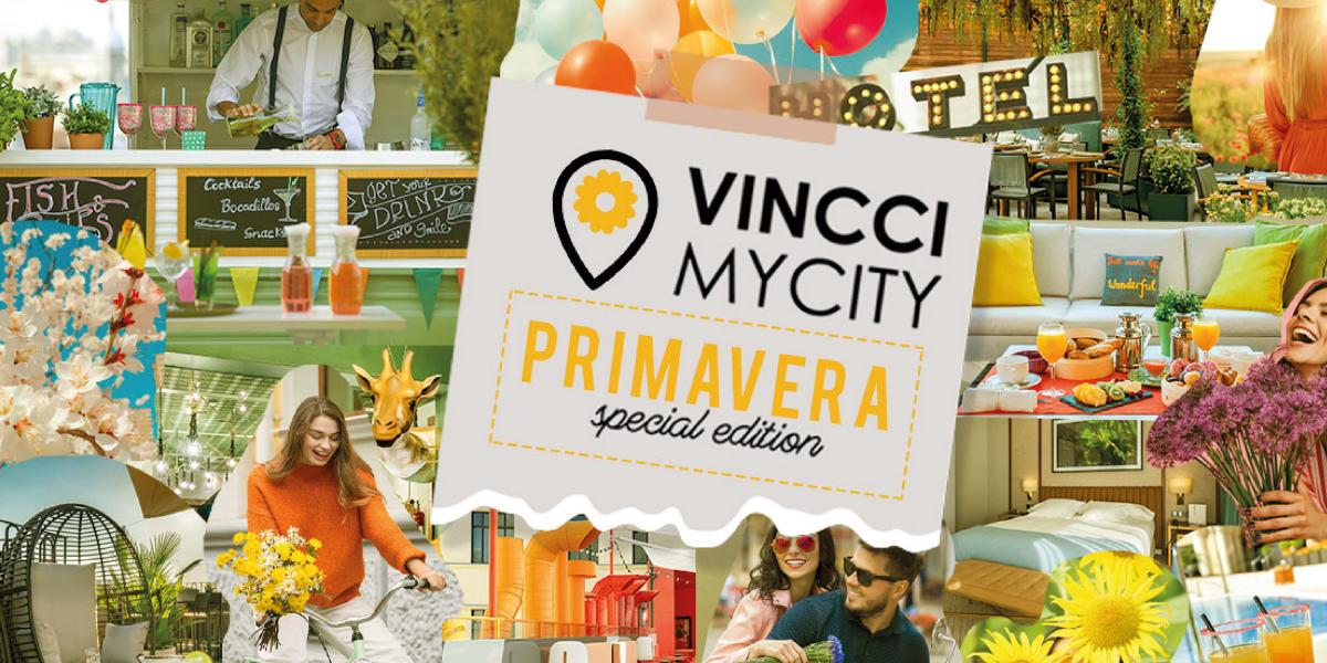 """Esta primavera Vincci Hoteles propone escapadas a tu propia ciudad disfrutando SIN LÍMITES con """"Vincci My City Primavera Special Edition"""""""