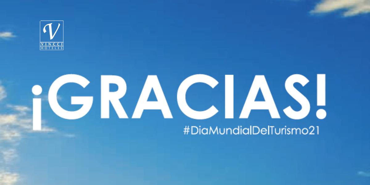 «¡GRACIAS!» El mensaje de VINCCI HOTELES  en el DÍA MUNDIAL DEL TURISMO